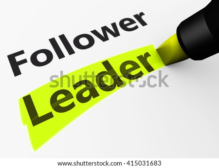 Business leadership concept with a 3d rendering of follower and leader word and text highlighted with a yellow marker. - stock photo
