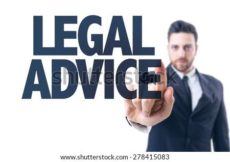 Business man pointing the text: Legal Advice - stock photo