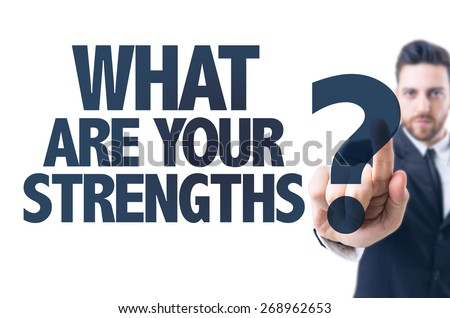 Business man pointing the text: What Are Your Strengths? - stock photo