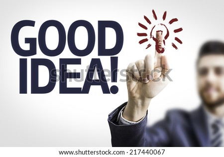 Business man pointing to transparent board with text: Good Idea! - stock photo