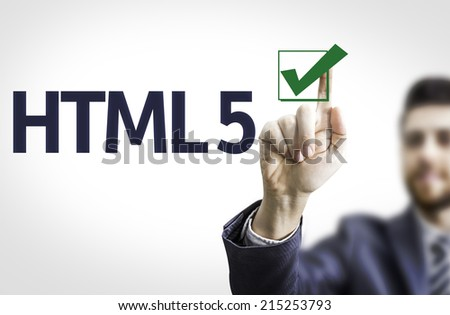 Business man pointing to transparent board with text: HTML 5 - stock photo