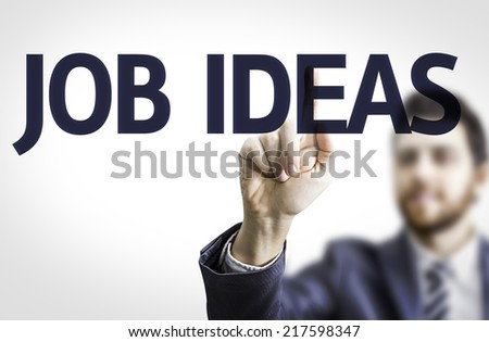 Business man pointing to transparent board with text: Job Ideas - stock photo