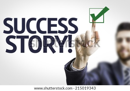 Business man pointing to transparent board with text: Success Story!  - stock photo