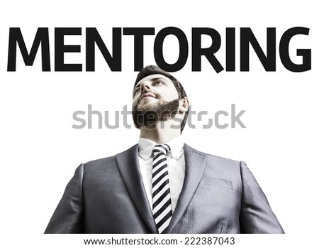 Business man with the text Mentoring in a concept image  - stock photo