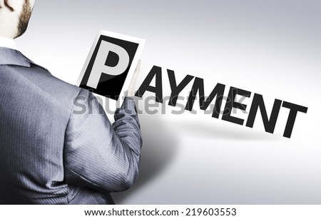 Business man with the text Payment in a concept image - stock photo