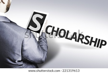 Business man with the text Scholarship in a concept image - stock photo