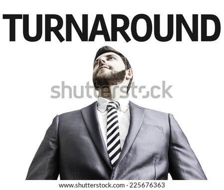 Business man with the text Turnaround in a concept image - stock photo
