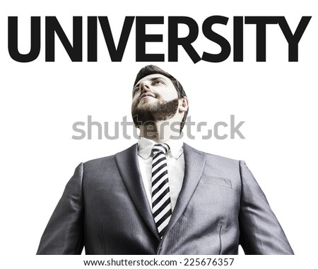 Business man with the text University in a concept image - stock photo