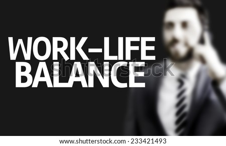 Business man with the text Work-Life Balance in a concept image - stock photo