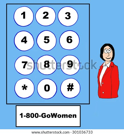 Business or education cartoon that shows a telephone dial pad, a woman and the words, '1-800-GoWomen'. - stock photo