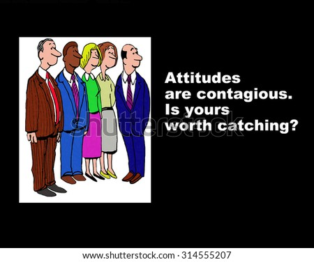 Business or education image showing five diverse people and the words, 'Attitudes are contagious.  Is yours worth catching?'. - stock photo