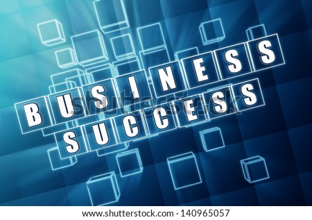 business success - text in 3d blue glass cubes with white letters, business growth concept words - stock photo