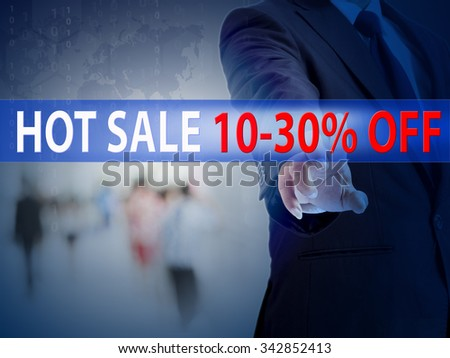 business, technology and internet concept - businessman pressing hot sale 10-30% off button on virtual screens - stock photo