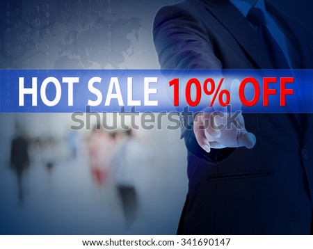 business, technology and internet concept - businessman pressing hot sale 10% off button on virtual screens - stock photo