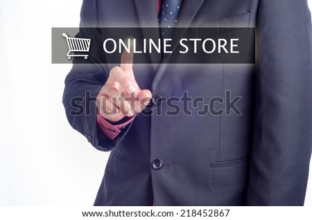 Business, Technology, Internet and Networking concept: Executive pressing online store button on touch screen - stock photo