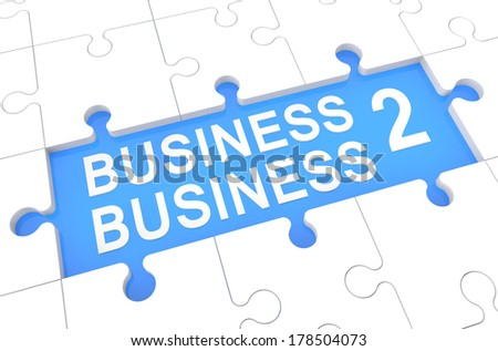 Business to Business - puzzle 3d render illustration with word on blue background - stock photo