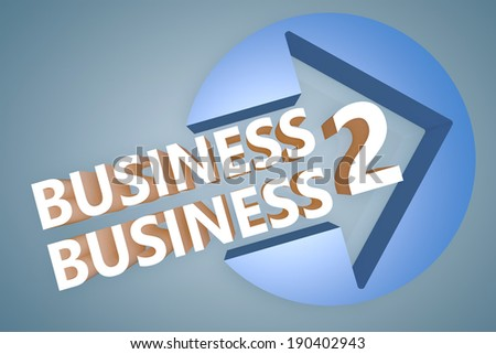 Business to Business - text 3d render illustration concept with a arrow in a circle on blue-grey background - stock photo