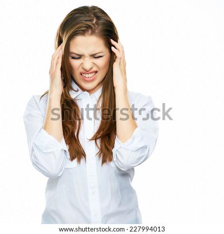 Business woman headache  portrait. Trouble concept portrait. White background headache - stock photo