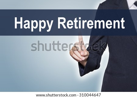 Business woman pushing Happy Retirement on virtual screen for e-commerce concept - stock photo