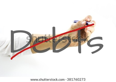 Business woman writing no more debts and unpaid bills. Unemployment and personal bankruptcy. erasing credit card debt. Hand with pan writing the Get Out of Debt, no more DEBTS.  - stock photo