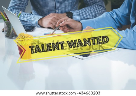 BUSINESS WORKING OFFICE Talent Wanted TEAMWORK BRAINSTORMING CONCEPT - stock photo