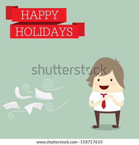 businessman is happy the holiday, business concept - stock photo