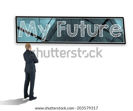 businessman looks towards the wall on which the frame with the words My future - stock photo