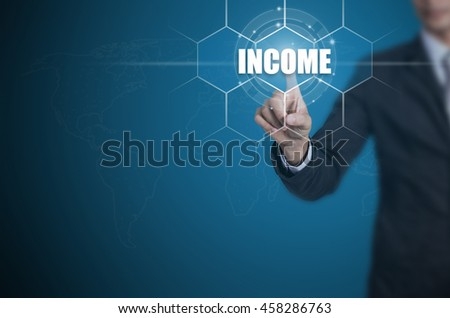 Businessman pressing button on touch screen interface and select Income, Business concept. - stock photo