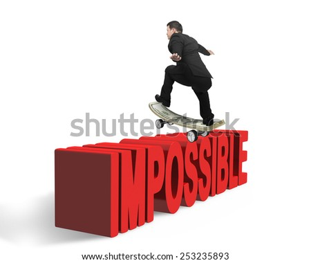 Businessman skating on money skateboard  across red impossible word with white background - stock photo