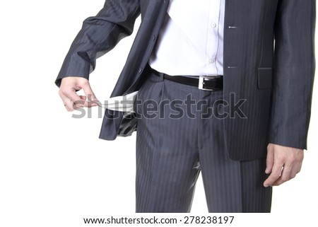 Businessman with Empty Pockets. Isolated on White Background. - stock photo