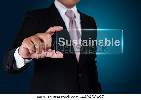 Businessman with sustainable text label. - stock photo