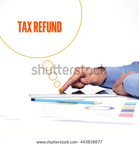 BUSINESSMAN WORKING OFFICE  TAX REFUND COMMUNICATION TECHNOLOGY CONCEPT - stock photo