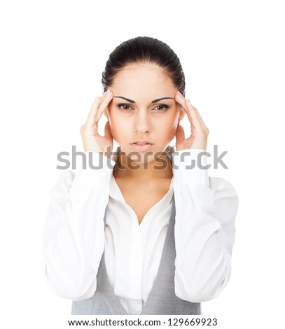 Businesswoman hold hands on temples head,  young attractive business woman concept of business man stressed, headache, depressed, pain, isolated over white background - stock photo