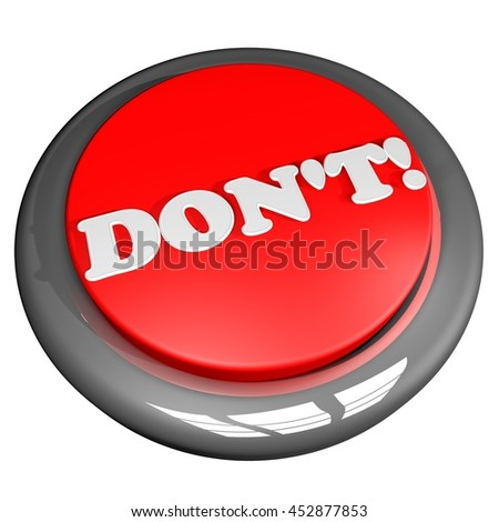 Button with words Don't on top, 3d rendering - stock photo