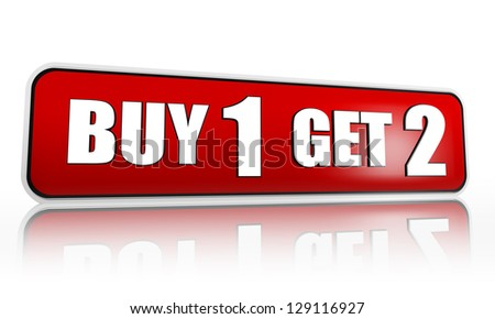 buy one get two button - 3d red banner with white text, business concept - stock photo