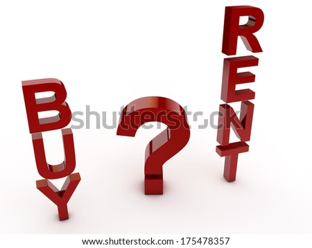 Buy or Rent a difficult decision - stock photo