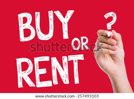 Buy or Rent written on wipe board - stock photo