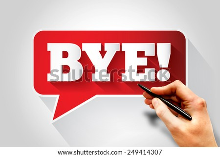 BYE text message bubble, business concept - stock photo