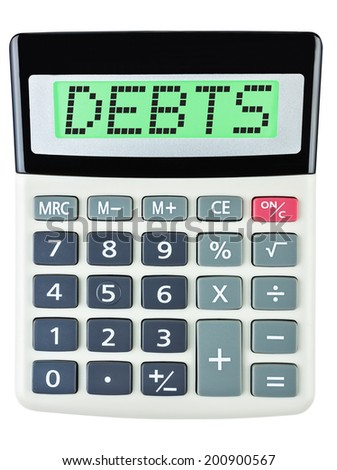 Calculator with Debts on display isolated on white background - stock photo