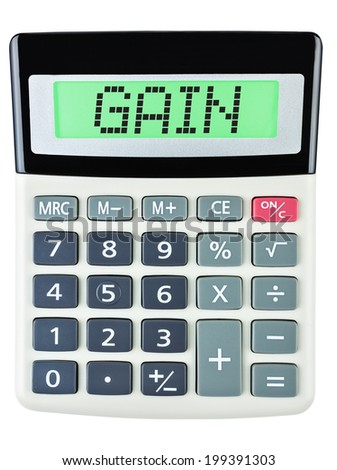 Calculator with GAIN on display on white background - stock photo