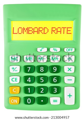 Calculator with LOMBARD RATE on display isolated on white background - stock photo