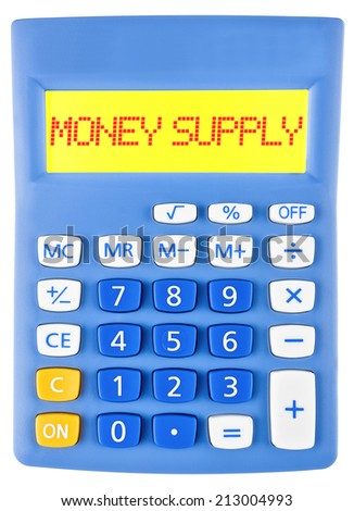 Calculator with MONEY SUPPLY on display on white background - stock photo