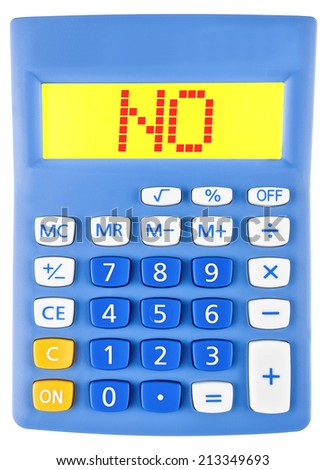 Calculator with NO on display on white background - stock photo