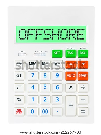 Calculator with OFFSHORE on display isolated on white background - stock photo
