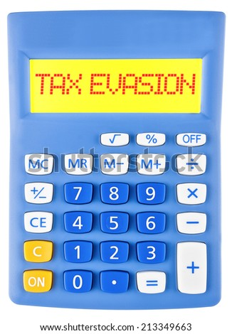Calculator with TAX EVASION on display on white background - stock photo