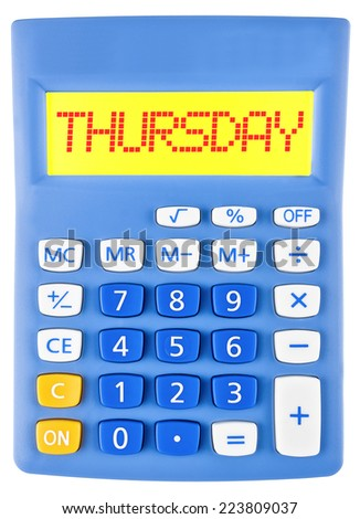 Calculator with THURSDAY on display isolated on white background - stock photo