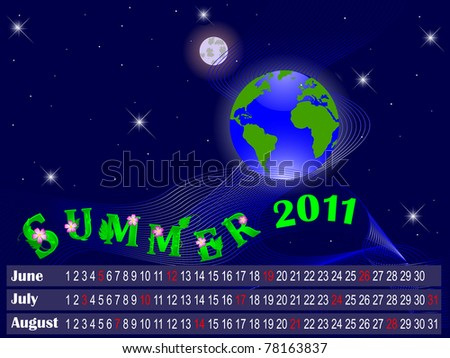 Calendar for summer 2011. The night sky with the globe. Similar image in vector format  in my portfolio. - stock photo