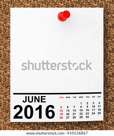 Calendar June 2016 on blank note paper with free space for your text.3d Rendering - stock photo