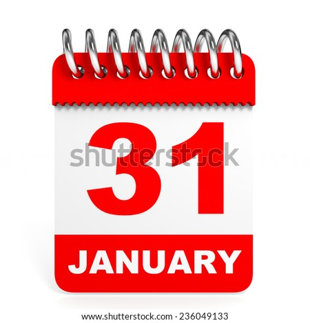 Calendar on white background. 31 January. 3D illustration. - stock photo