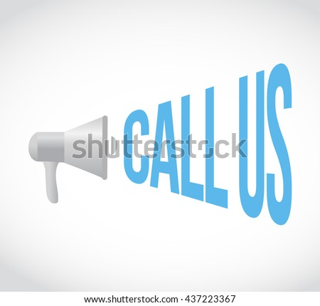 call us megaphone message. illustration design graphic - stock photo